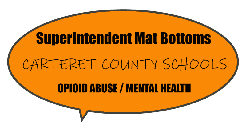 Carteret County Schools Superintendent Mat Bottoms takes on the fight over mental health and opioid abuse.