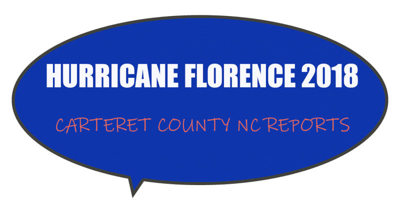 We need damage reports, flooding, safety issues from Carteret County NC during Hurricane Florence
