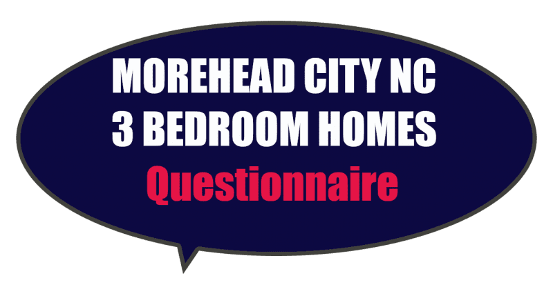 Questionnaire seeking Morehead City NC homes for sale with 3 bedrooms