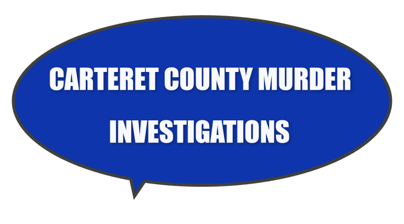 Murder Investigations Carteret County NC