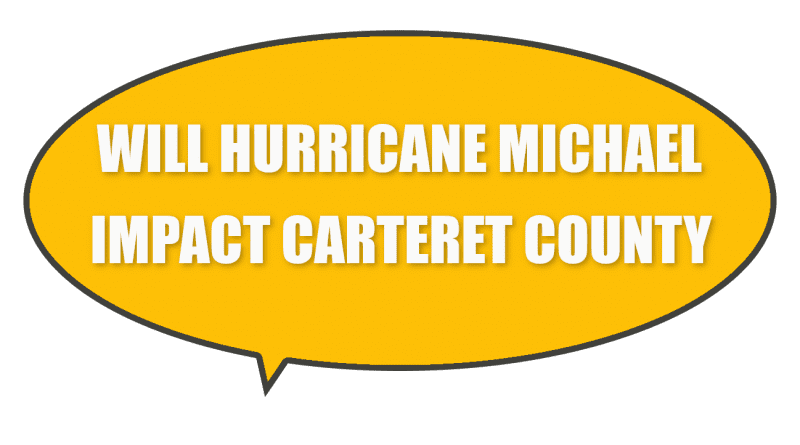 Hurricane Michael impacts Carteret County in Eastern NC?