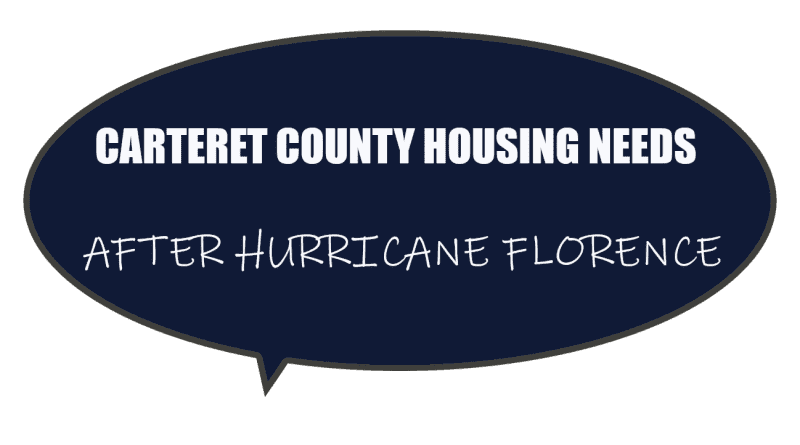 Is housing needed in Carteret County NC after Hurricane Florence?