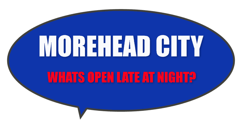 Morehead City eat late at night