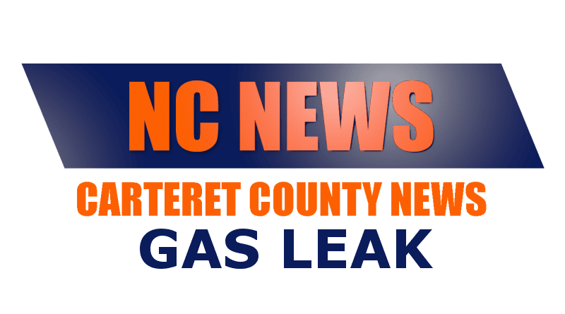 local news gas leak Morehead NC