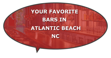 What favorite bars in Atlantic Beach NC?