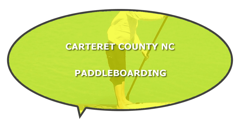 Carteret paddle boarding trails NC