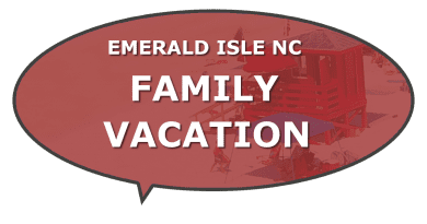 Things to do family vacation Emerald Isle NC
