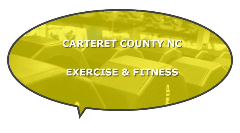 Local exercise Carteret County fitness in NC