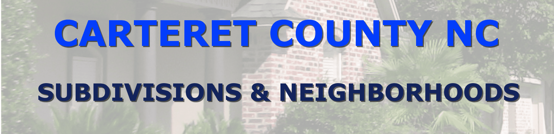 subdivision Carteret County NC neighborhoods information