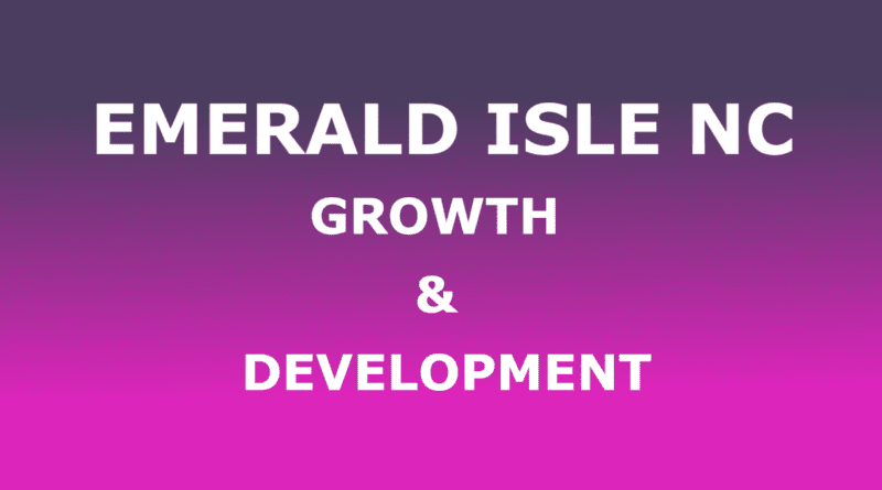 growth and development in Emerald Isle NC