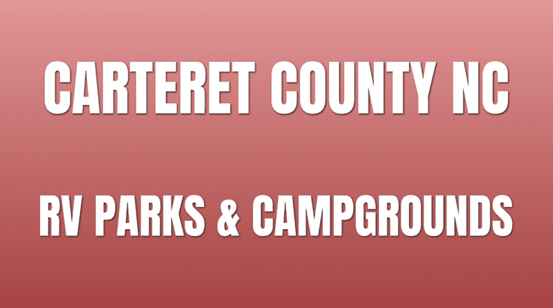 Locations of campgrounds Carteret NC RV parks