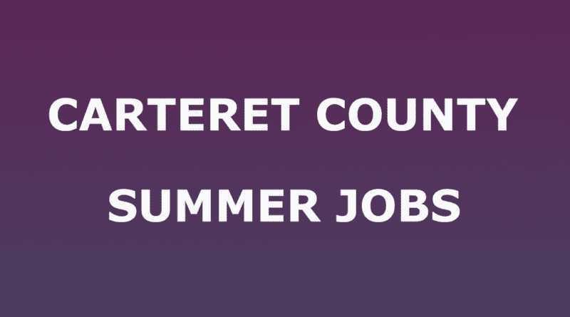 Looking for summer jobs in Carteret NC