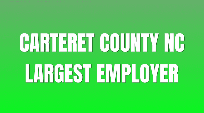 NC Carteret County largest employer information