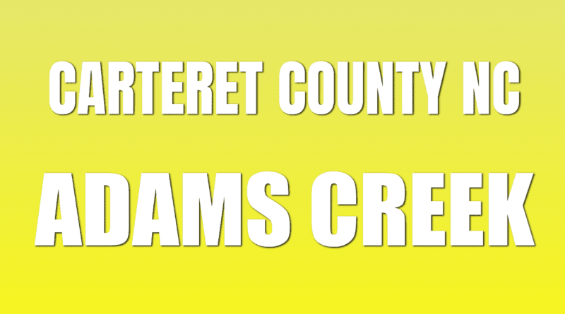 Adams Creek NC Info in Carteret NC