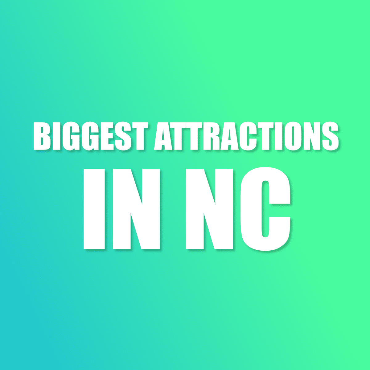 fun and big NC attractions