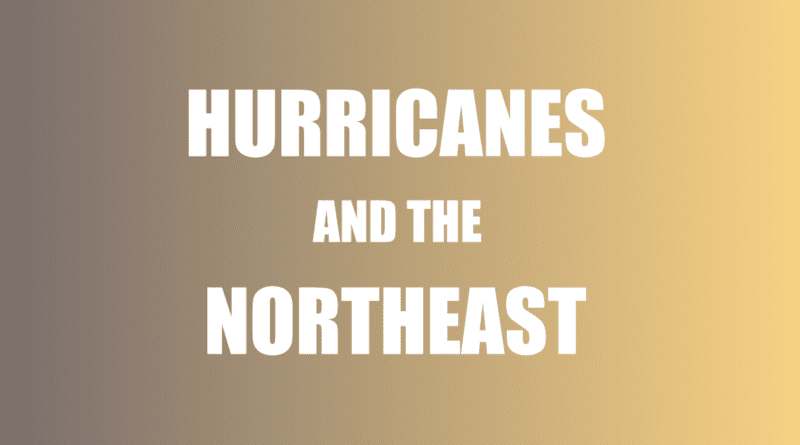 Does Northeast get hit by hurricane?